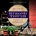 Strong Towns Lib/E: A Bottom-Up Revolution to Rebuild American Prosperity Cover Image