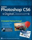 Adobe Photoshop CS6 Digital Classroom [With DVD ROM] Cover Image