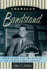 American Bandstand: Dick Clark and the Making of a Rock 'n' Roll Empire Cover Image