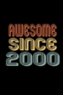 Awesome Since 2000: Birthday Gift for 20 Year Old Men and Women Cover Image