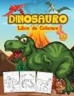 Dinosauro Libro da Colorare per Bambini: Grande libro di attività sui dinosauri per ragazzi e bambini. Libri sui dinosauri perfetti per adolescenti e Cover Image