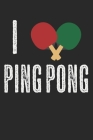 I Love Ping Pong: Notebook A5 Size, 6x9 inches, 120 dot grid dotted Pages, Love Heart Ping Pong Ping-Pong Table Tennis Player Ball Sport Cover Image
