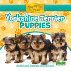 Yorkshire Terrier Puppies (Puppy Pals) Cover Image