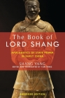The Book of Lord Shang: Apologetics of State Power in Early China (Translations from the Asian Classics) Cover Image