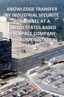Knowledge Transfer By Industrial Security Personnel At A United States-Based Aerospace Company: A Phenomenological Study Cover Image