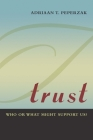Trust: Who or What Might Support Us? Cover Image