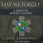 Lest We Forget Lib/E: A Ranger Medic's Story Cover Image