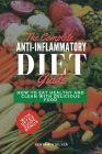The Complete Anti-Inflammatory Diet Guide: How to Eat Healthy and Clean with Delicious Food Cover Image