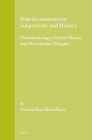 Post-Deconstructive Subjectivity and History: Phenomenology, Critical Theory, and Postcolonial Thought Cover Image