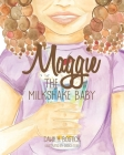 Maggie the Milkshake Baby Cover Image