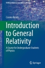 Introduction to General Relativity: A Course for Undergraduate Students of Physics (Undergraduate Lecture Notes in Physics) Cover Image