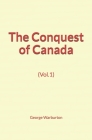 The Conquest of Canada (Vol.1) Cover Image