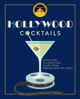 Hollywood Cocktails: Over 95 Recipes Celebrating Films from Paramount Pictures Cover Image