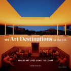 101 Art Destinations in the U.S: Where Art Lives Coast to Coast Cover Image