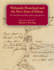 Wabanaki Homeland and the New State of Maine: The 1820 Journal and Plans of Survey of Joseph Treat (Native Americans of the Northeast) Cover Image