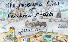 Chris Orr: The Miserable Lives of Fabulous Artists Cover Image