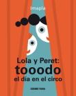 Lola y Peret: tooodo el día en el circo (Primeras travesías) Cover Image