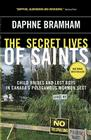 The Secret Lives of Saints: Child Brides and Lost Boys in Canada's Polygamous Mormon Sect Cover Image