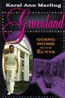 Graceland: Going Home with Elvis Cover Image