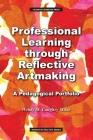 Professional Learning through Reflective Artmaking: A Pedagogical Portfolio (Wisdom of Practice) Cover Image