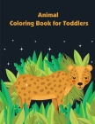 Animal Coloring Book for Toddlers: Beautiful and Stress Relieving Unique Design for Baby and Toddlers learning (Easy Learning #3) Cover Image