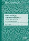 Peace Through Self-Determination: Success and Failure of Territorial Autonomy Cover Image