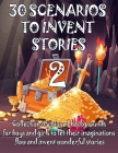 30 SCENARIOS TO INVENT STORIES 2 - Collection of colored backgrounds for boys and girls to let their imaginations flow and invent wonderful stories: T Cover Image