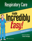 Respiratory Care Made Incredibly Easy (Incredibly Easy! Series®) Cover Image