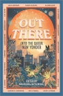 Out There: Into the Queer New Yonder Cover Image