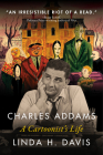 Charles Addams: A Cartoonist's Life Cover Image