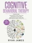 Cognitive Behavioral Therapy: Ultimate 4 Book Bundle to Retrain Your Brain and Overcome Depression, Anxiety, and Phobias Cover Image