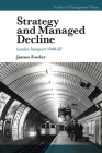 Strategy and Managed Decline: London Transport 1948-87 Cover Image