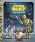 I Am a Droid (Star Wars) (Little Golden Book) Cover Image