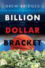 Billion Dollar Bracket Cover Image