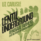Lentil Underground: Renegade Farmers and the Future of Food in America Cover Image
