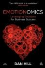 Emotionomics: Leveraging Emotions for Business Success Cover Image
