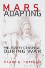 Mars Adapting: Military Change During War (Transforming War) Cover Image