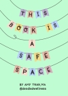 This Book Is a Safe Space: Cute Doodles and Therapy Strategies to Support Mental Health Cover Image
