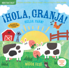 Indestructibles: ¡Hola, granja! / Hello, Farm!: Chew Proof · Rip Proof · Nontoxic · 100% Washable (Book for Babies, Newborn Books, Safe to Chew) Cover Image