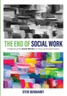 The End of Social Work: A Defense of the Social Worker in Times of Transformation Cover Image