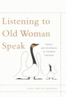 Listening to Old Woman Speak: Natives and alterNatives in Canadian Literature (McGill-Queen's Indigenous and Northern Studies #44) Cover Image