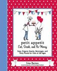 Petit Appetit: Eat, Drink, and Be Merry: Easy, Organic Snacks, Beverages, and Party Foods for Kids of All Ages Cover Image