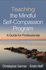 Teaching the Mindful Self-Compassion Program: A Guide for Professionals Cover Image