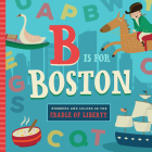 B Is for Boston (ABC Regional Board Books) Cover Image