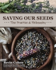 Saving Our Seeds: The Practice & Philosophy Cover Image