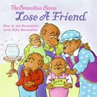The Berenstain Bears Lose a Friend (Berenstain Bears (8x8)) Cover Image