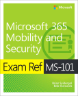 Exam Ref Ms-101 Microsoft 365 Mobility and Security Cover Image
