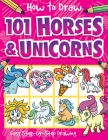 How to Draw 101 Horses and Unicorns Cover Image