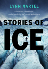 Stories of Ice: Adventure, Commerce and Creativity on Canada's Glaciers Cover Image