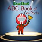 I Love Boost: ABC Book of Car Parts for Kids Cover Image